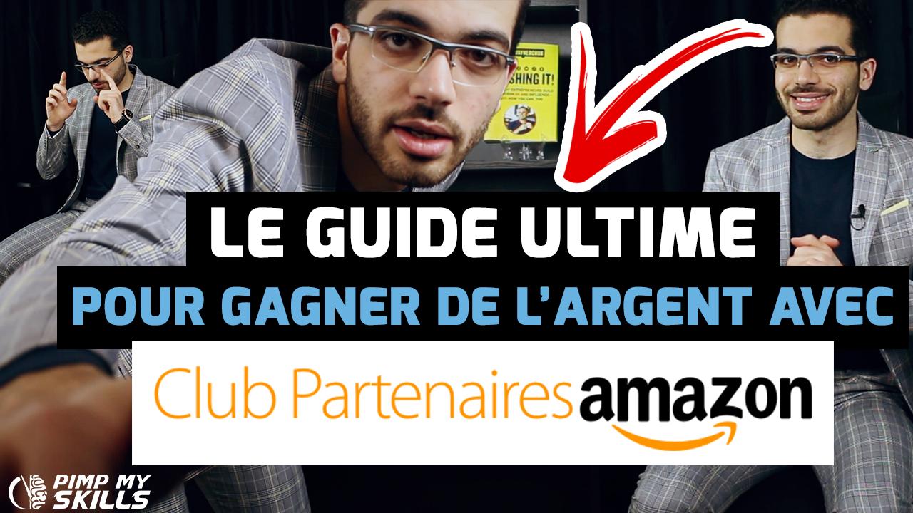 Guide Ultime pour Gagner de l'Argent avec Club Partenaire Amazon