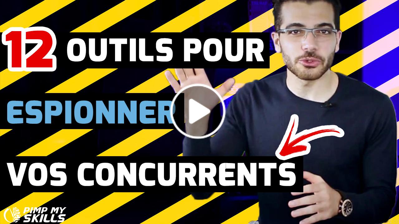 Top 12 Des Outils Pour Espionner Vos Concurrents